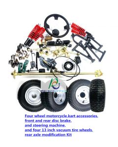 4 wheels motorcycle kit,kart accessories,front and rear disc brake and steering machine and 4 13 inch wheels, rear axle PCS-14